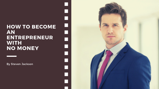 How to become an entrepreneur with no money